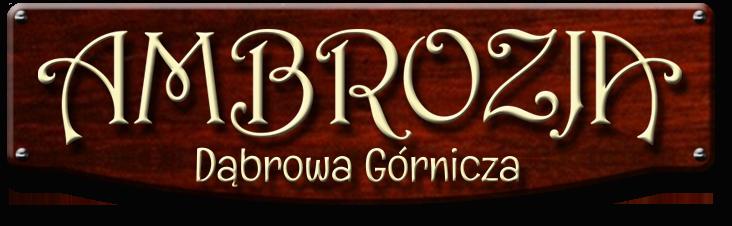 Pizzeria Ambrozja - Dąbrowa Górnicza